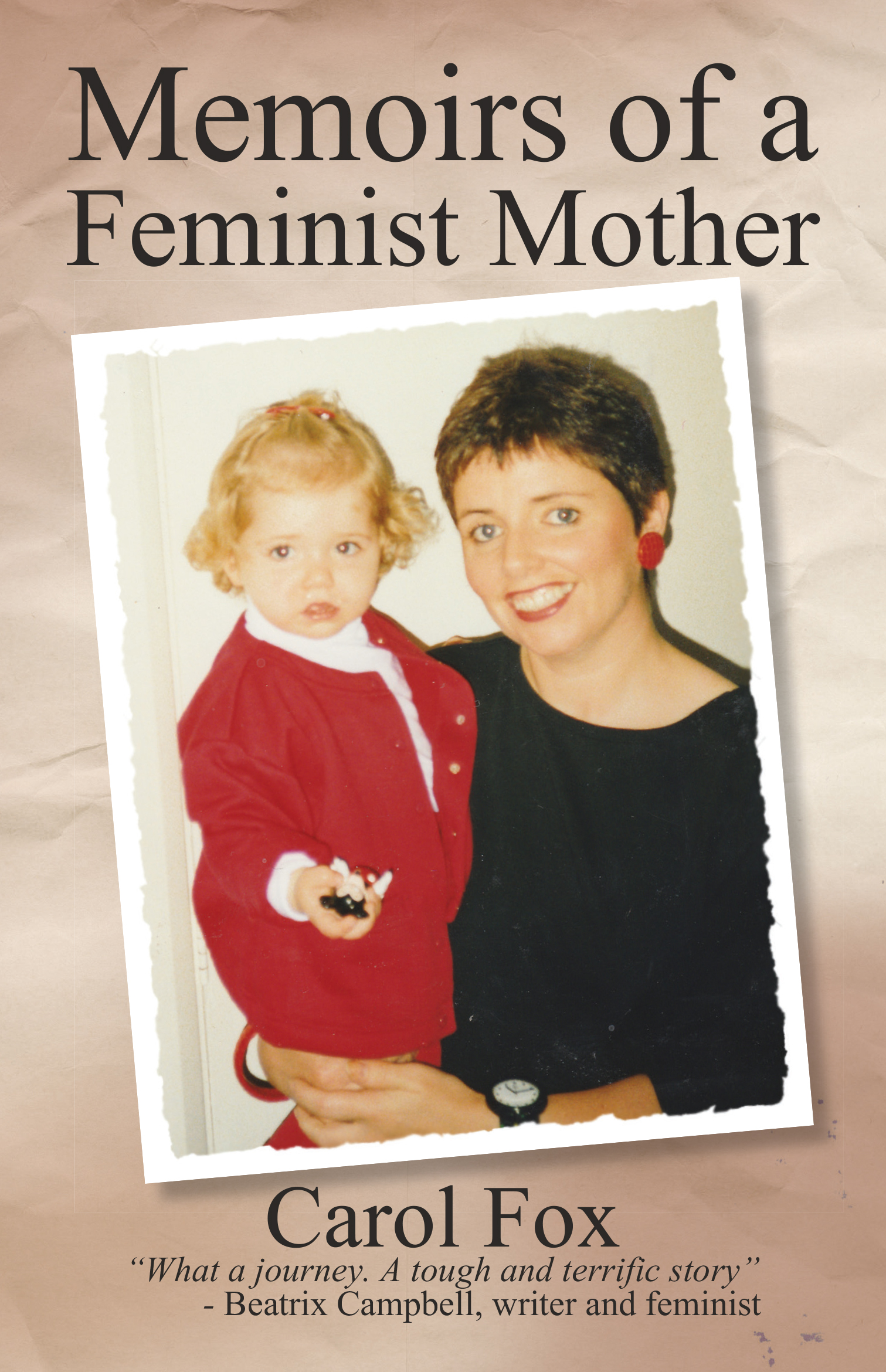 Memoirs of a Feminist Mother, by Carol Fox