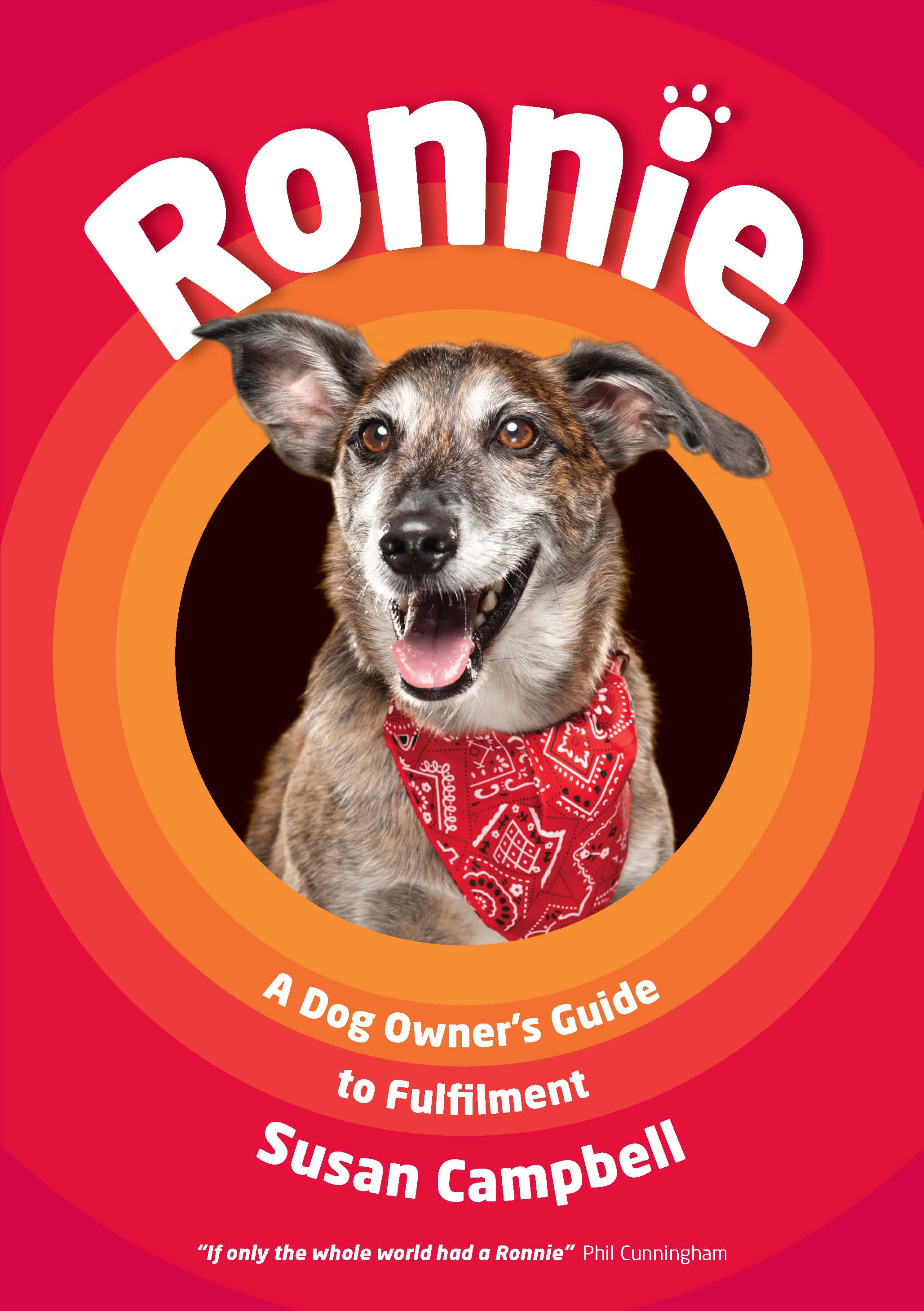 Ronnie (A Dog Owner's Guide to Fulfilment) by Susan Campbell
