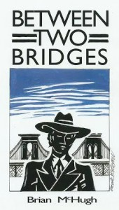 Between Two Bridges by Brian McHugh