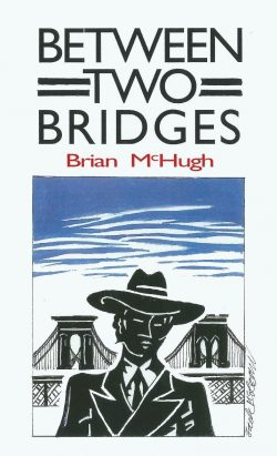 'Between Two Bridges' by Brian McHugh